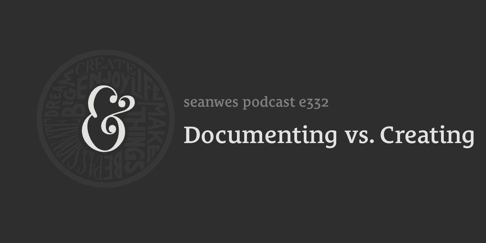 Documenting vs. Creating