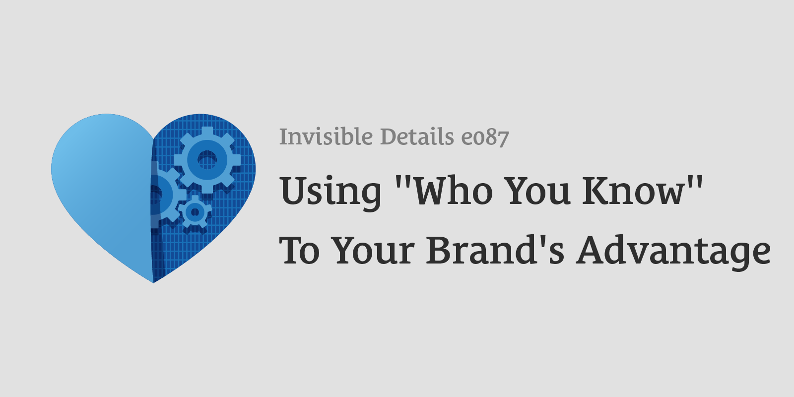 "Using ""Who You Know"" To Your Brand's Advantage"