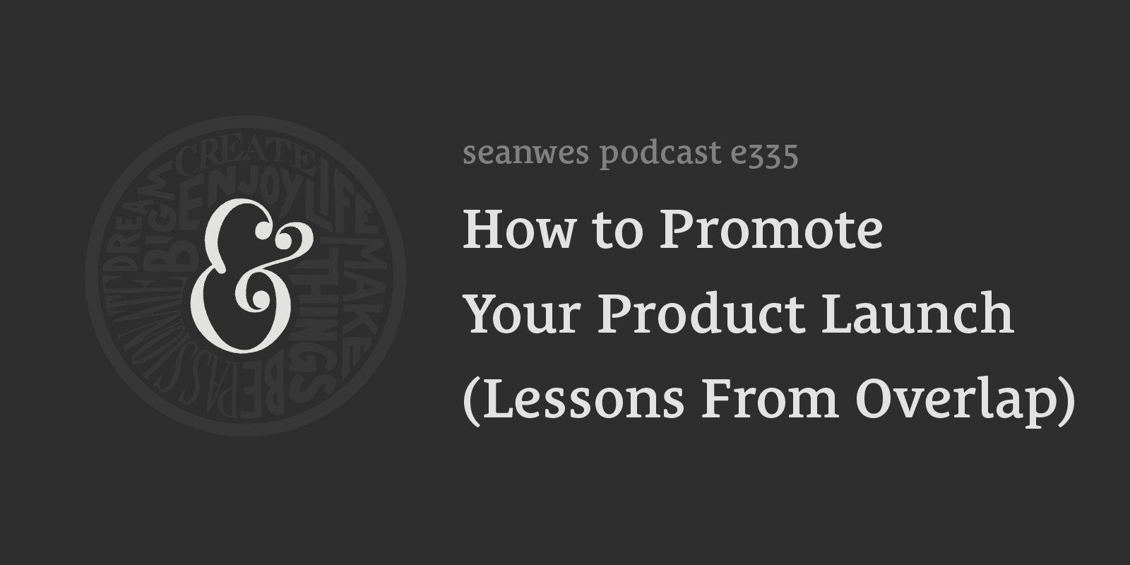 How to Promote Your Product Launch (Lessons From Overlap)