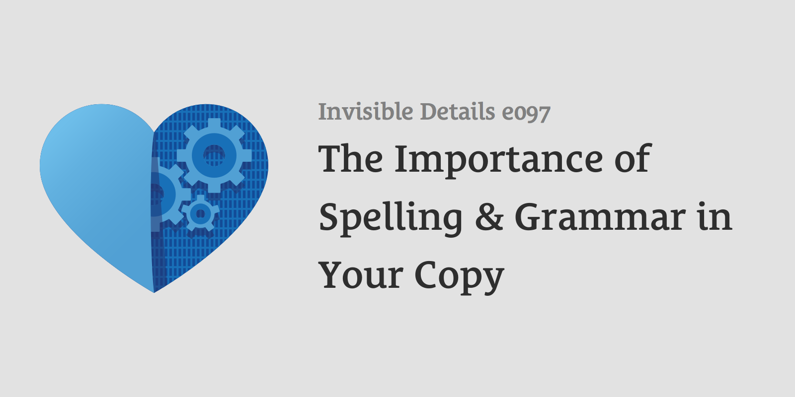 The Importance of Spelling and Grammar in Your Copy