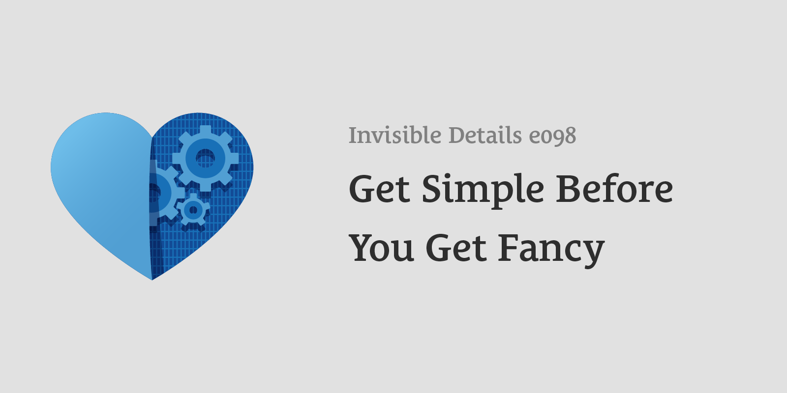 Get Simple Before You Get Fancy