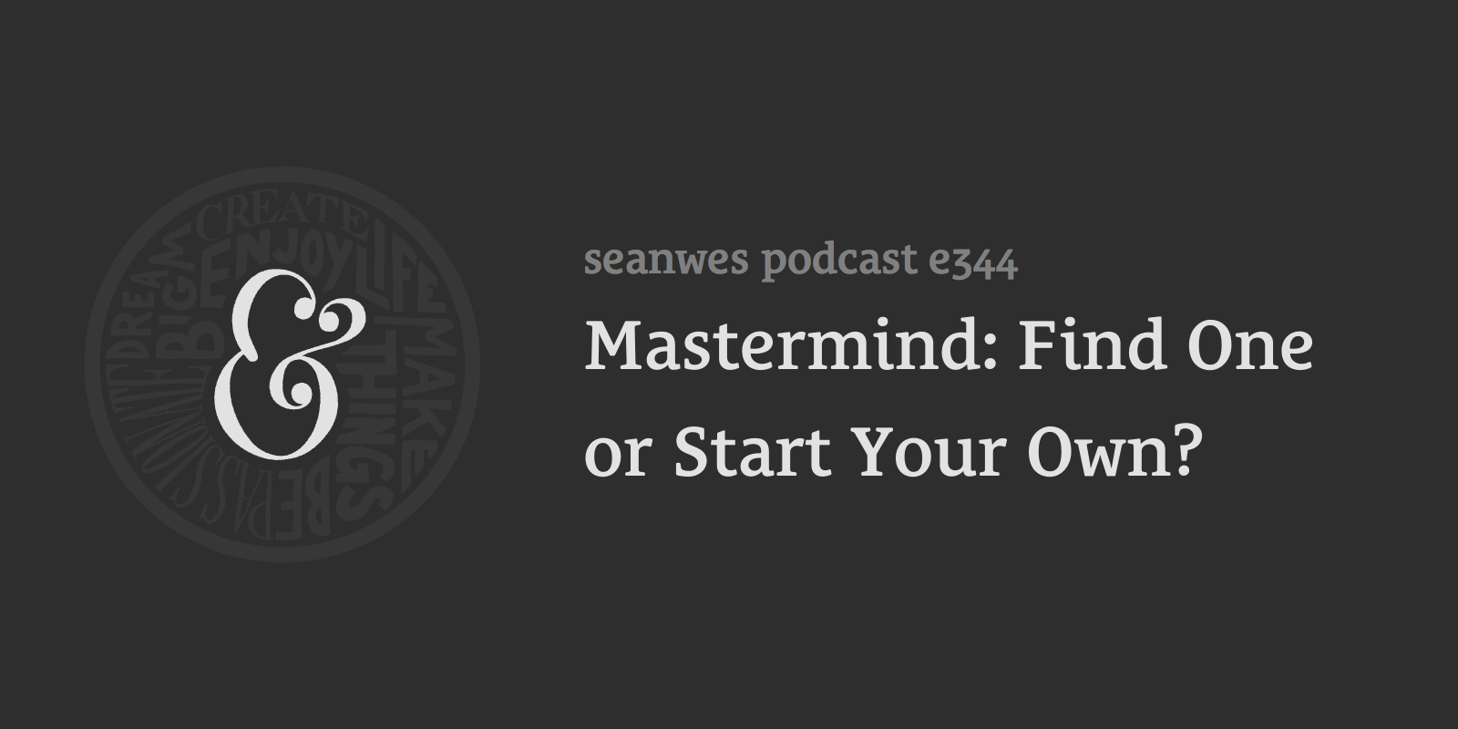 Mastermind: Find One or Start Your Own?