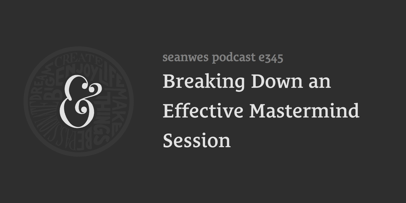 Breaking Down an Effective Mastermind Session