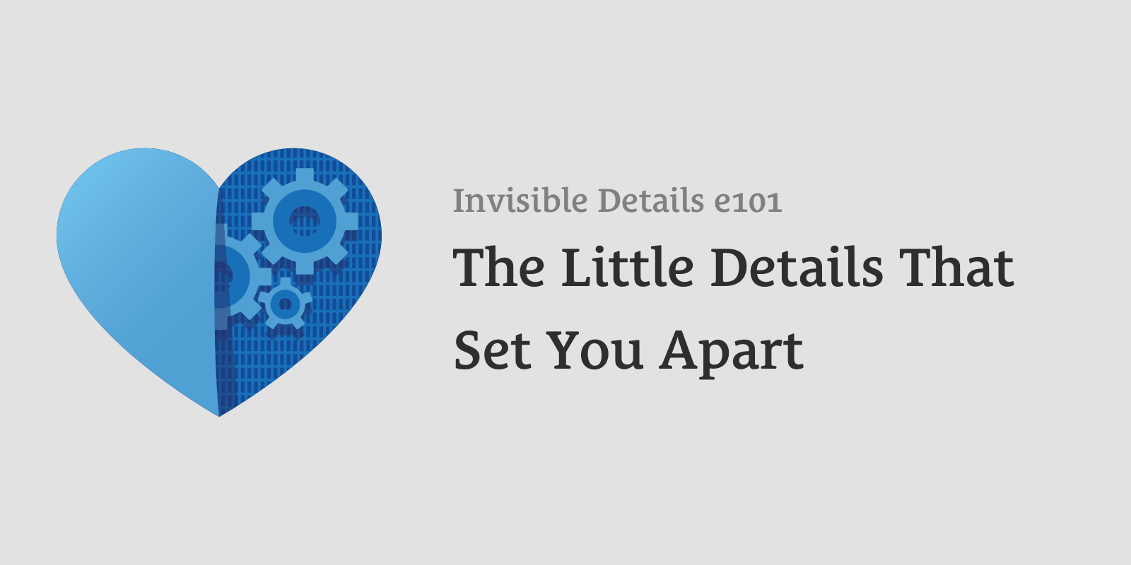 101: The Little Details That Set You Apart