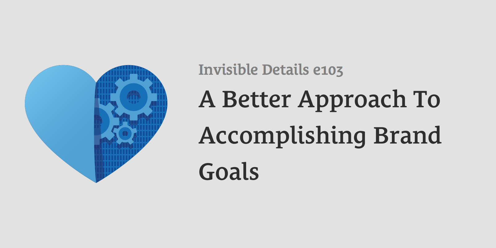 A Better Approach To Accomplishing Brand Goals