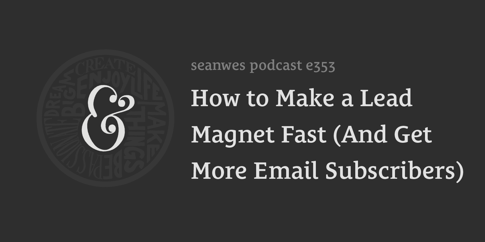 How to Make a Lead Magnet Fast (And Get More Email Subscribers)