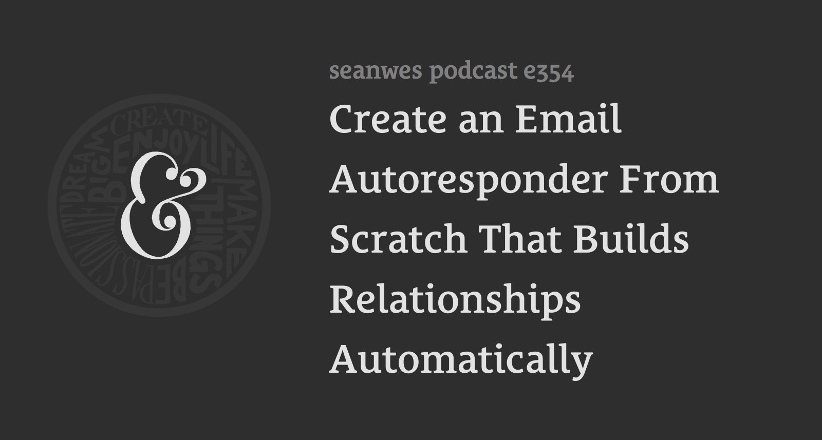 Create an Email Autoresponder From Scratch That Builds Relationships Automatically