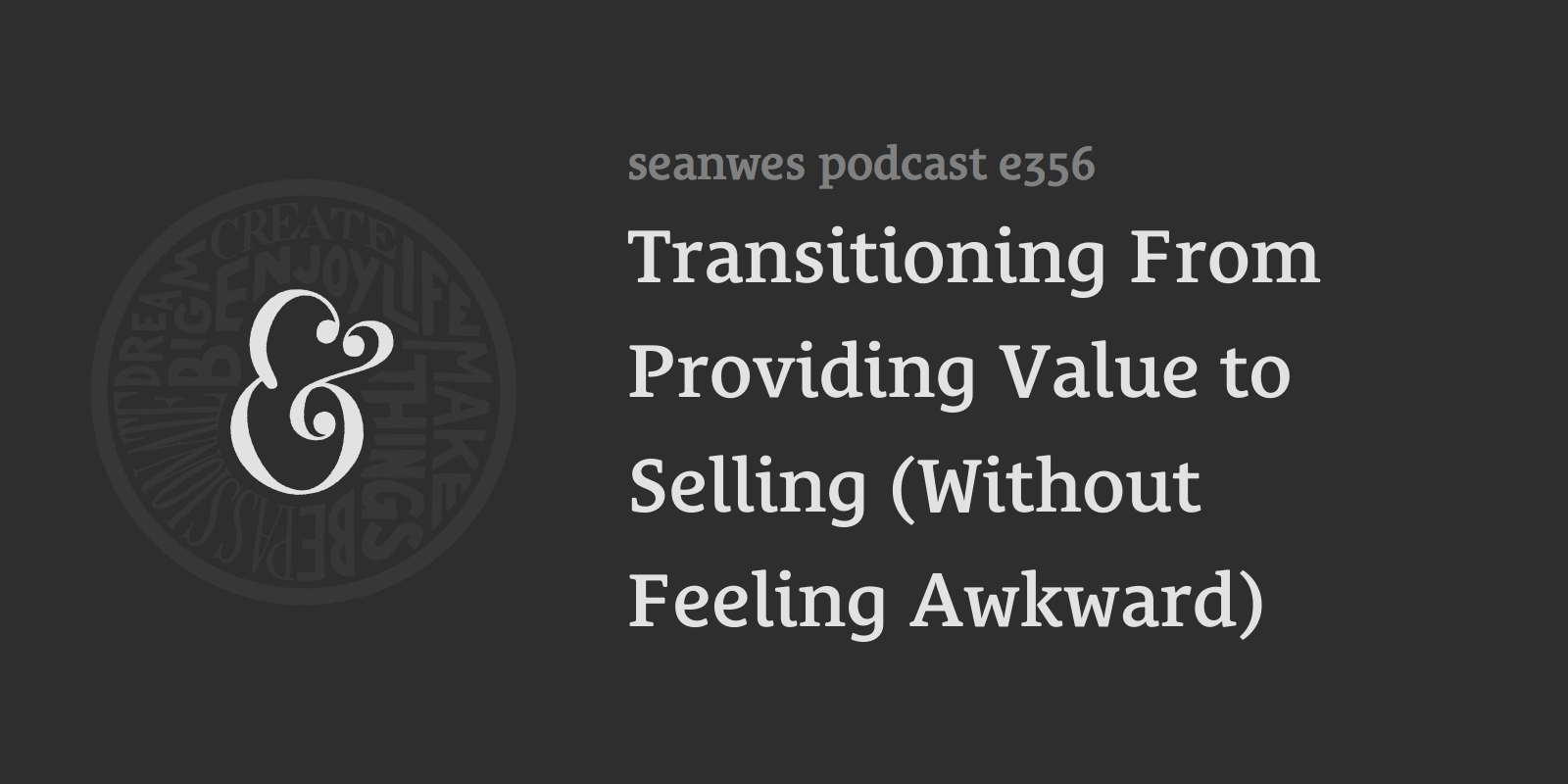 Transitioning From Providing Value to Selling (Without Feeling Awkward)