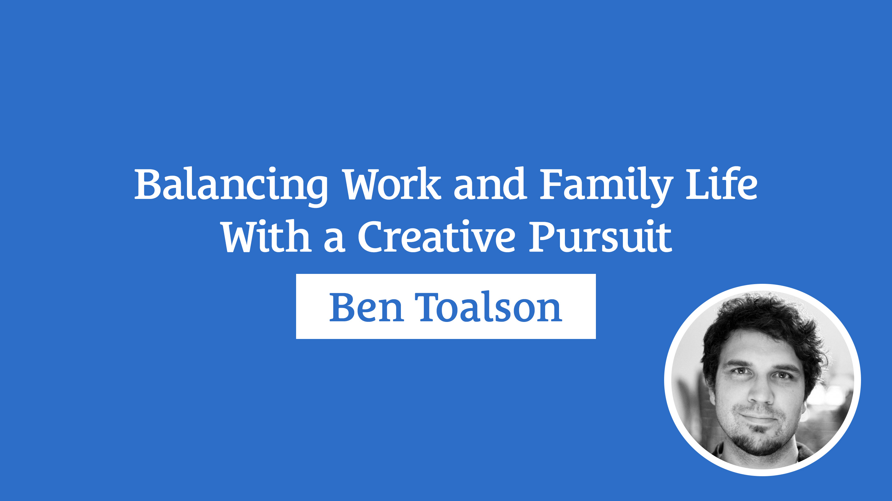 Balancing Work and Family Life With a Creative Pursuit