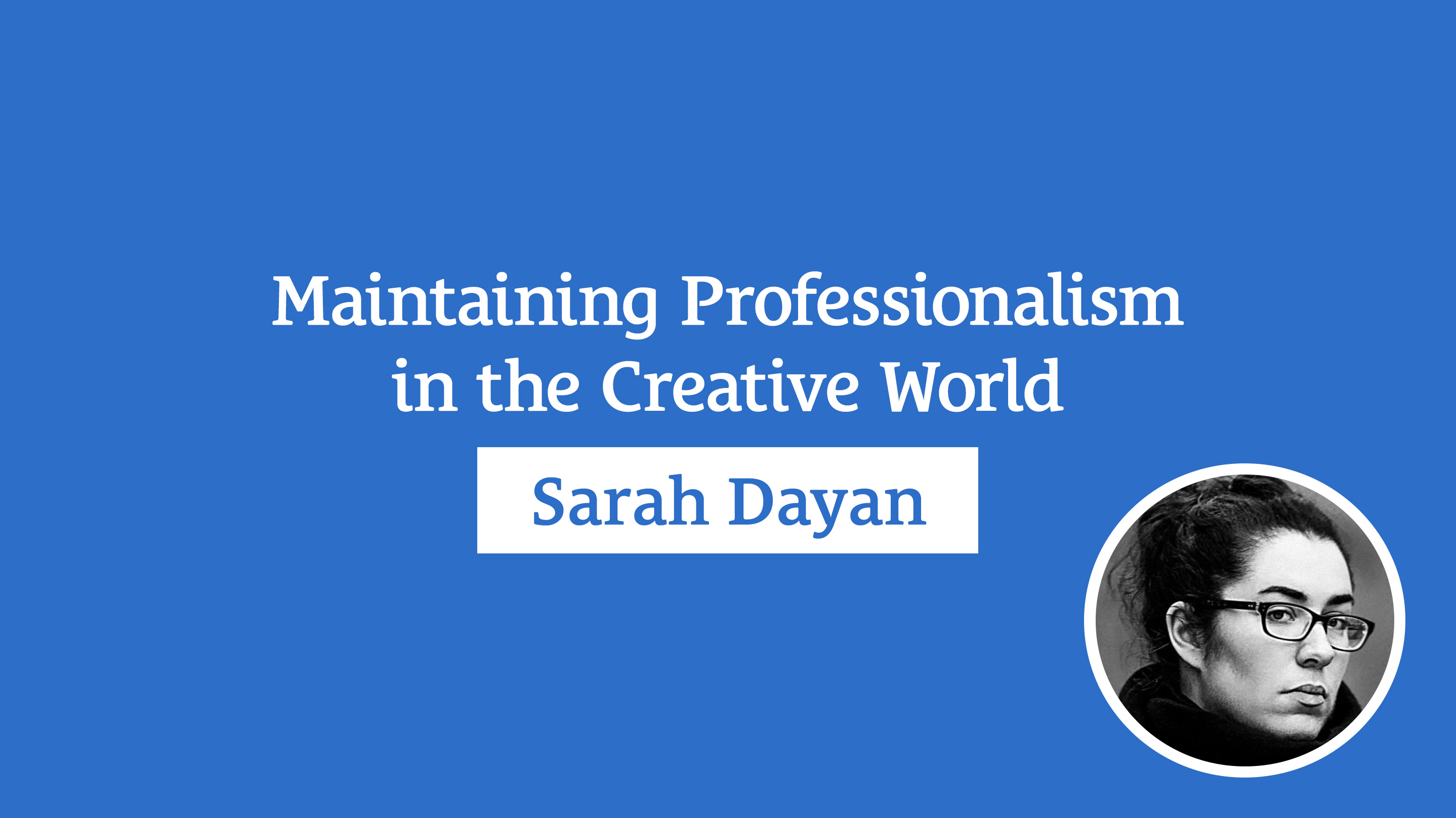Maintaining Professionalism in the Creative World