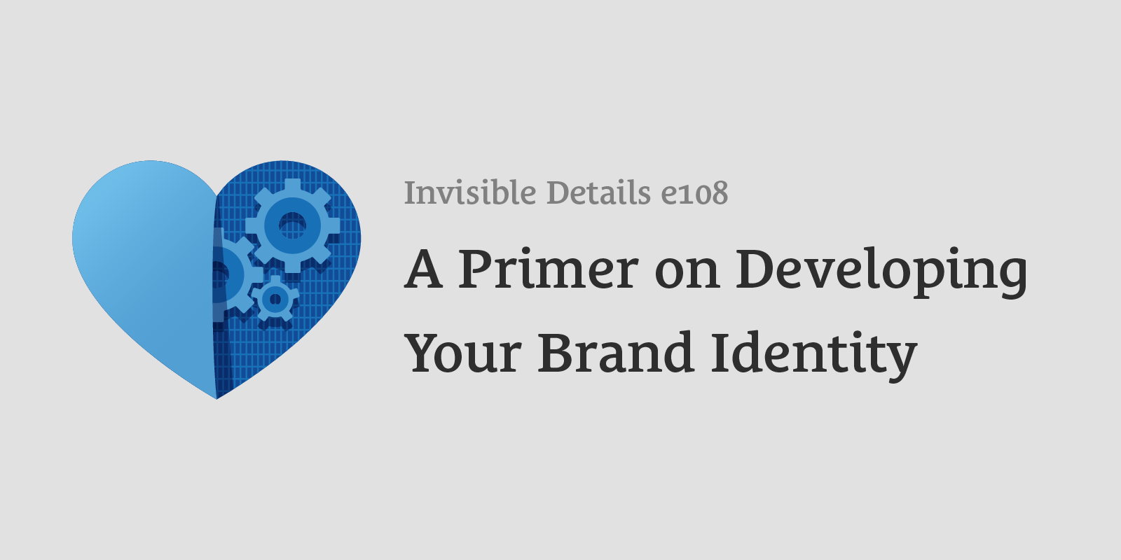 A Primer on Developing Your Brand Identity