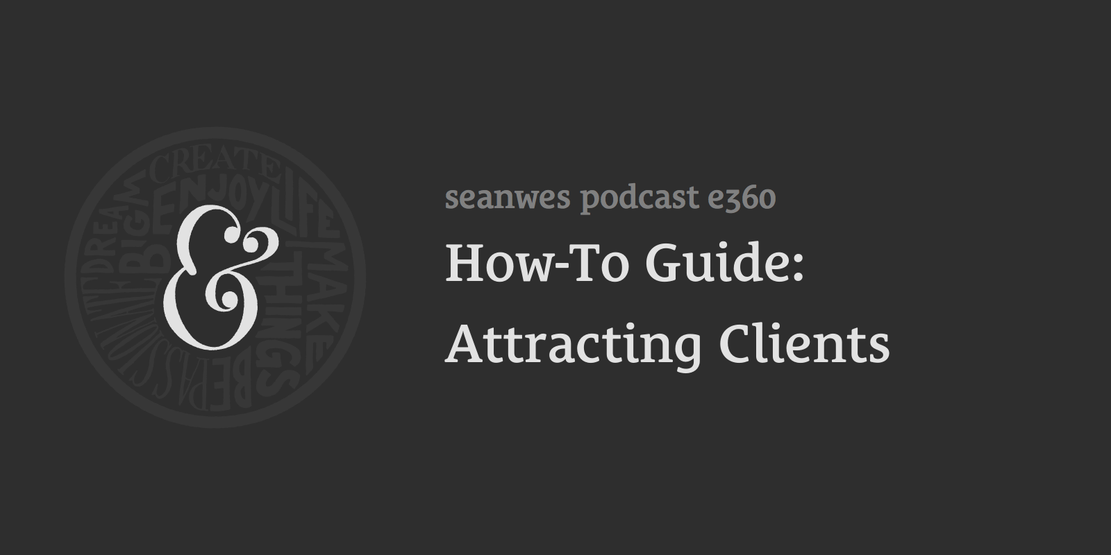 How-To Guide: Attracting Clients