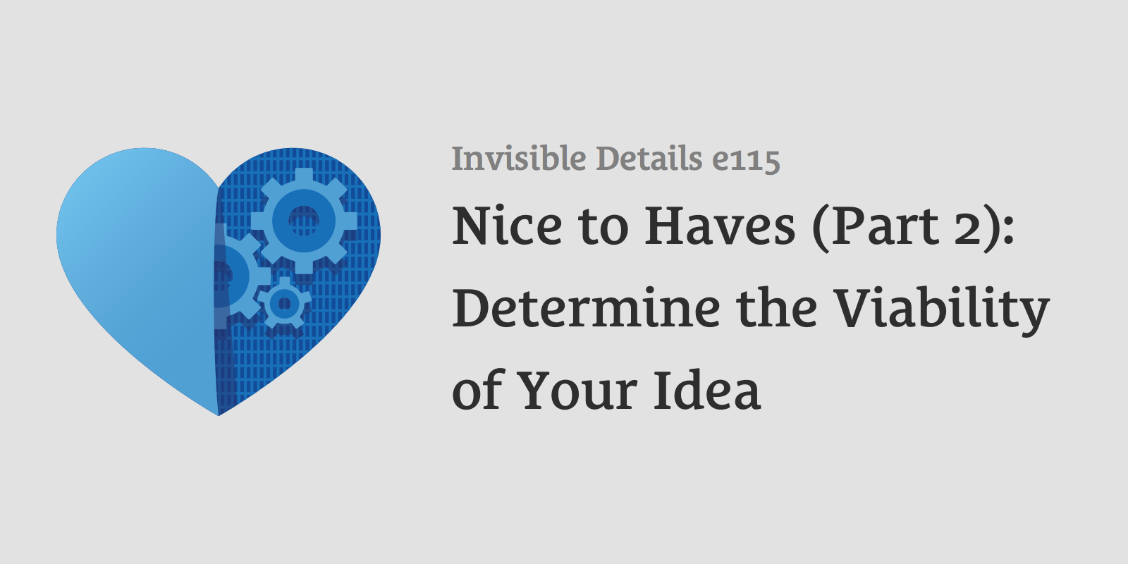 "./phantomjs generator.js invisibledetails 115 ""Nice to Haves (Part 2): Determine the Viability of Your Idea"""