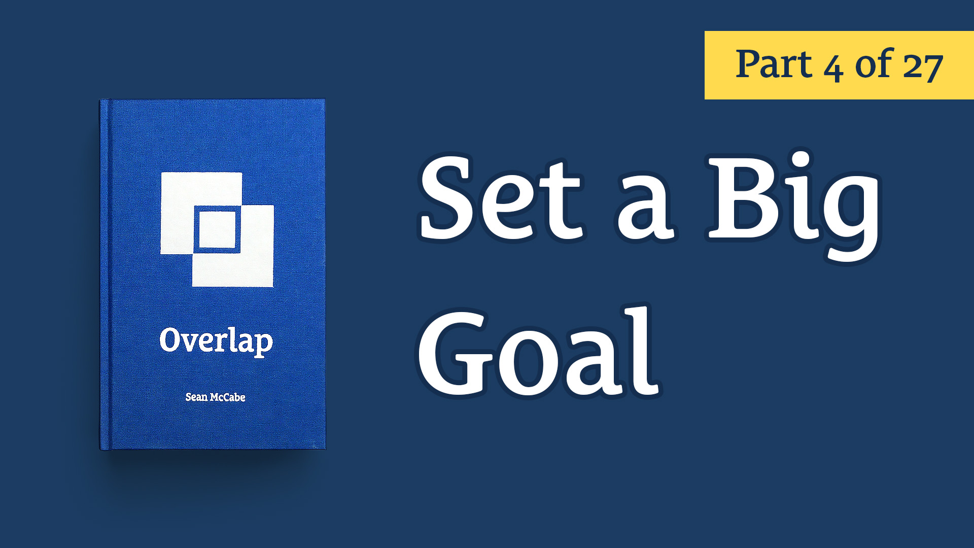 Set a Big Goal - Overlap #4