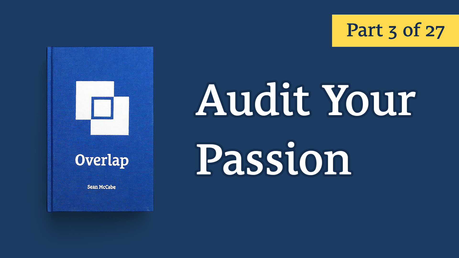 Audit Your Passion - Overlap #3