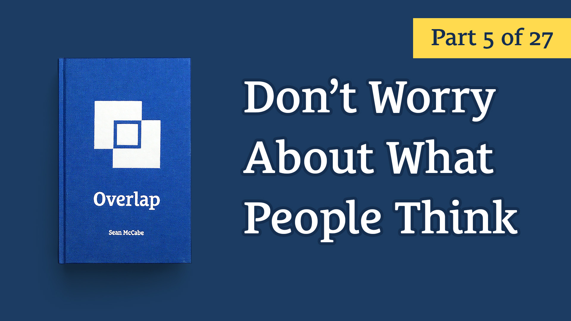 222: Don't Worry About What People Think – Overlap #5