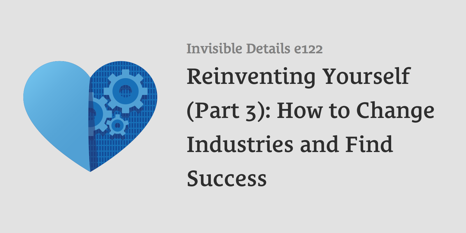 e122: Reinventing Yourself (Part 3): How to Change Industries and Find Success (with Sarah Dayan)