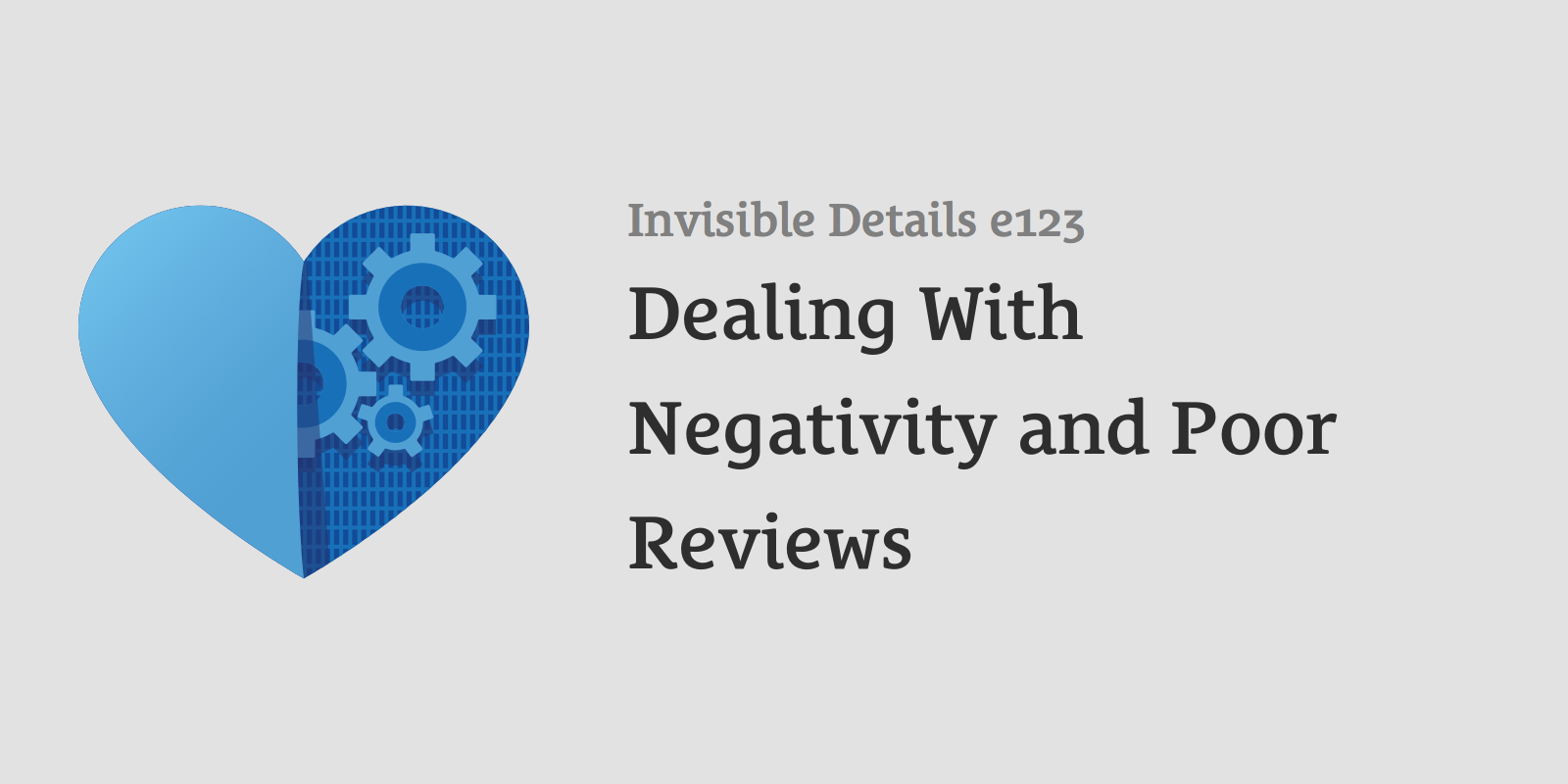 e123: Dealing With Negativity and Poor Reviews