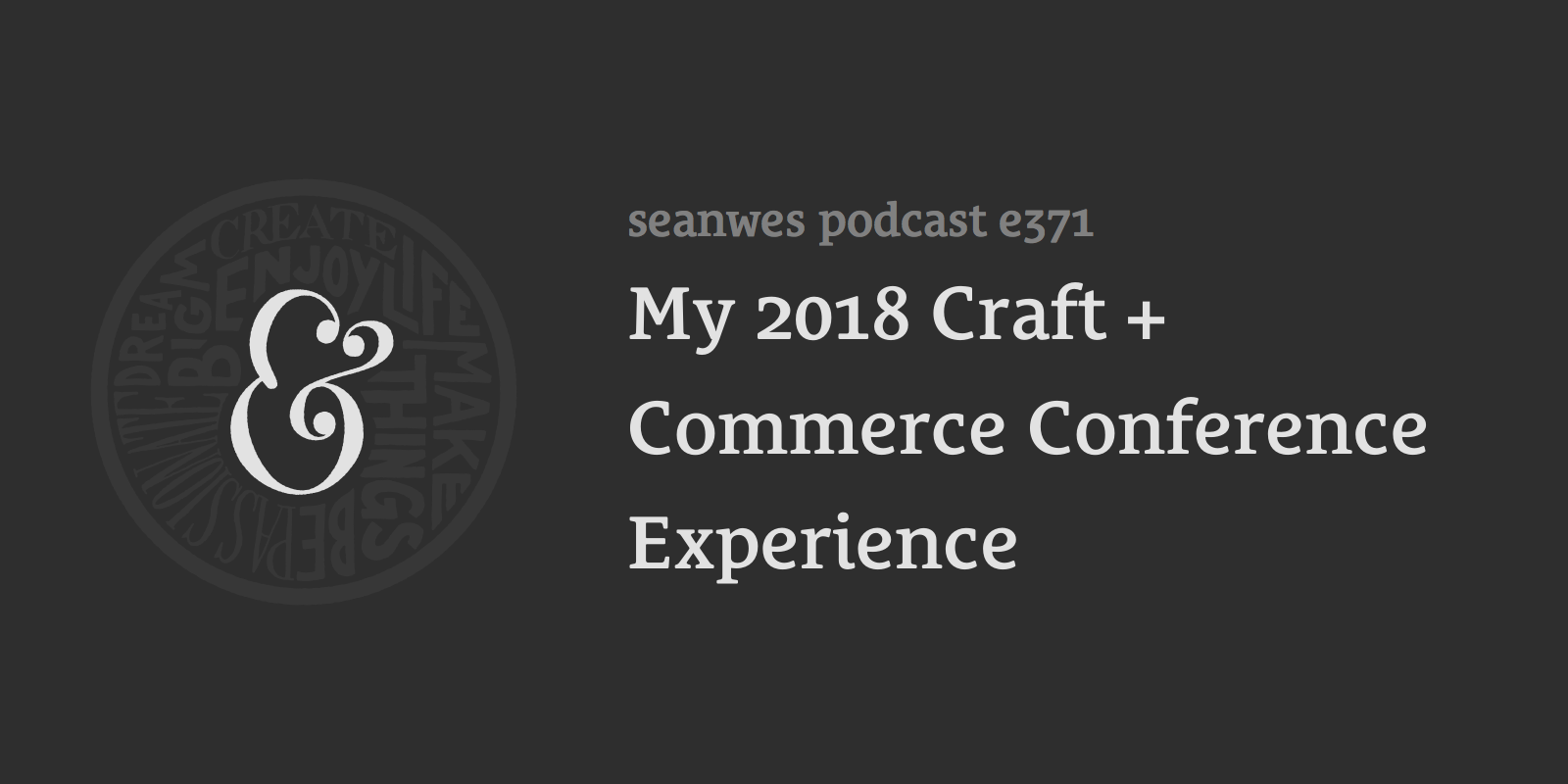 My 2018 Craft + Commerce Conference Experience
