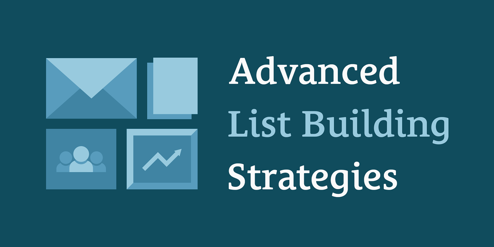 Advanced List Building Strategies
