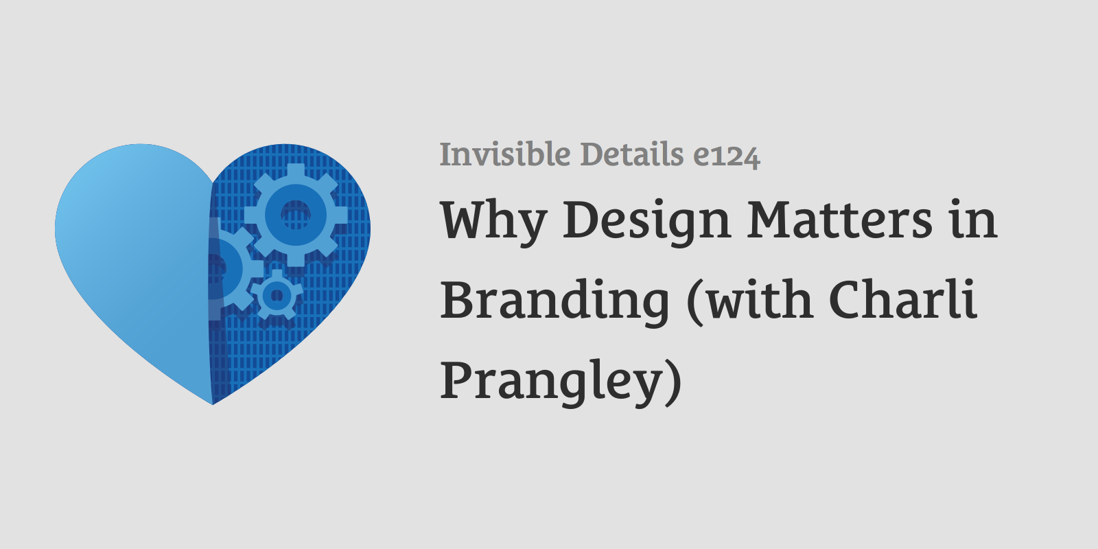 Why Design Matters in Branding (with Charli Prangley)
