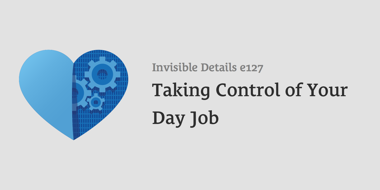Taking Control of Your Day Job