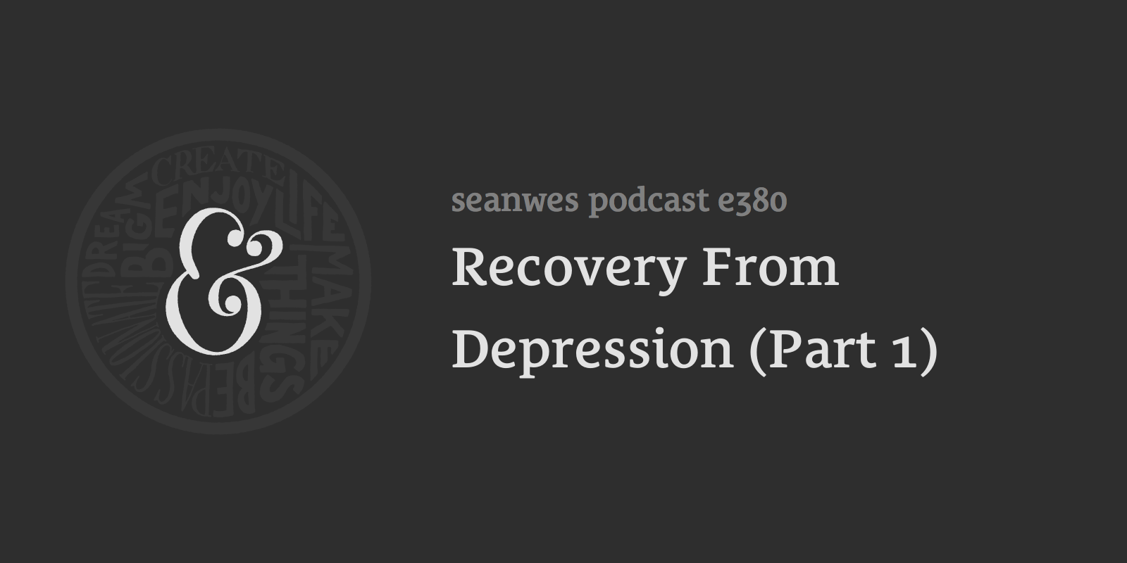 Recovery From Depression (Part 1)