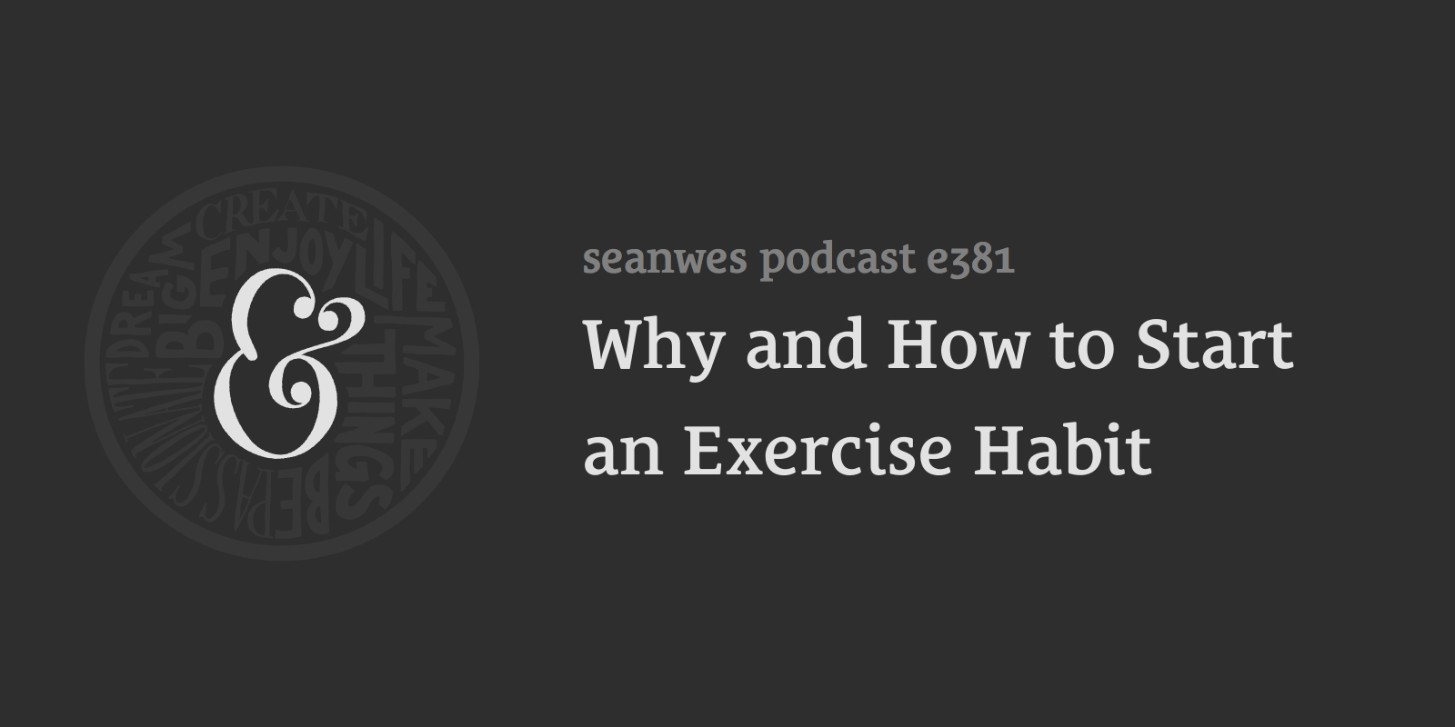Why and How to Start an Exercise Habit