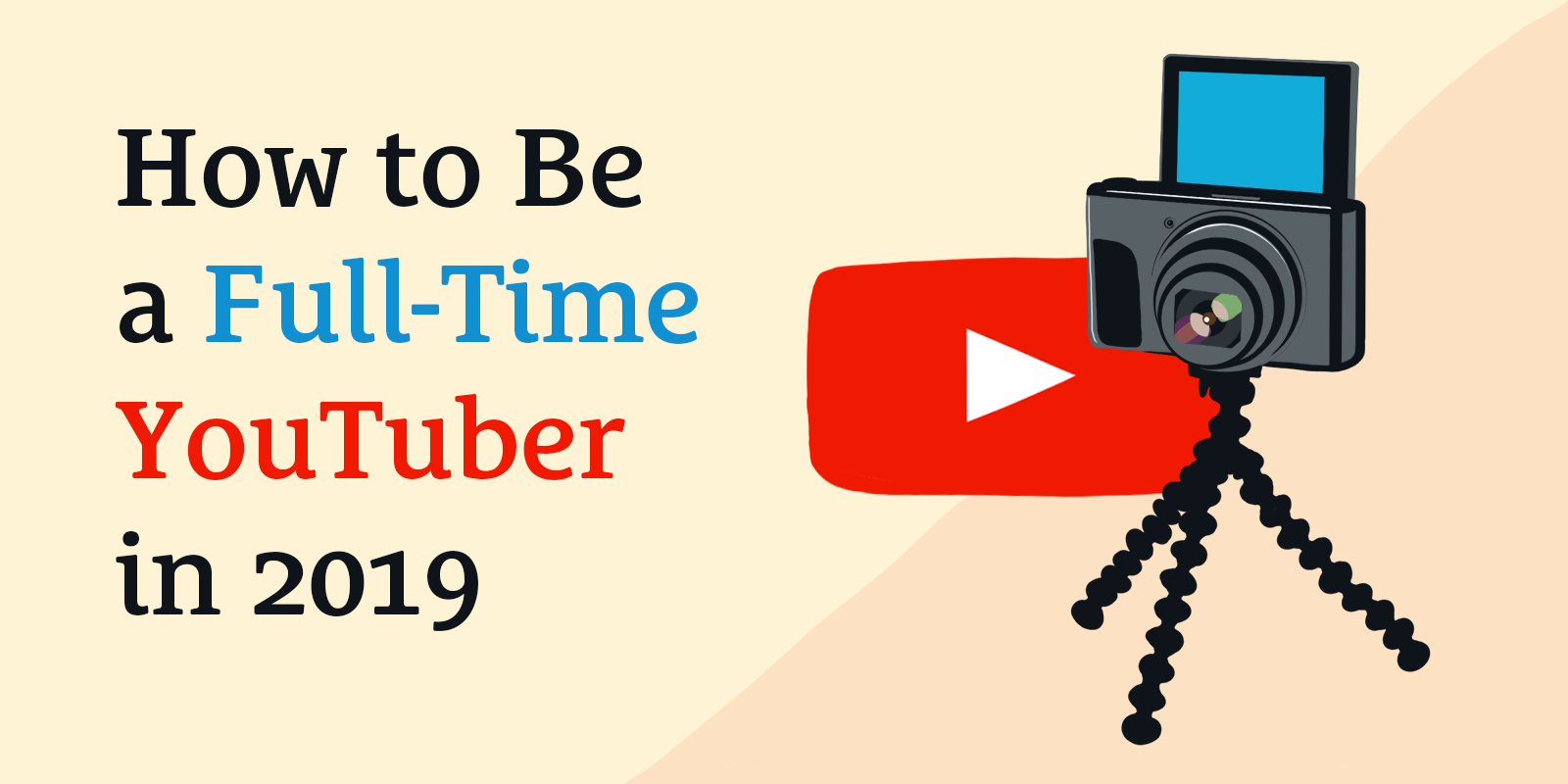 How to Be a Full-Time YouTuber in 2019
