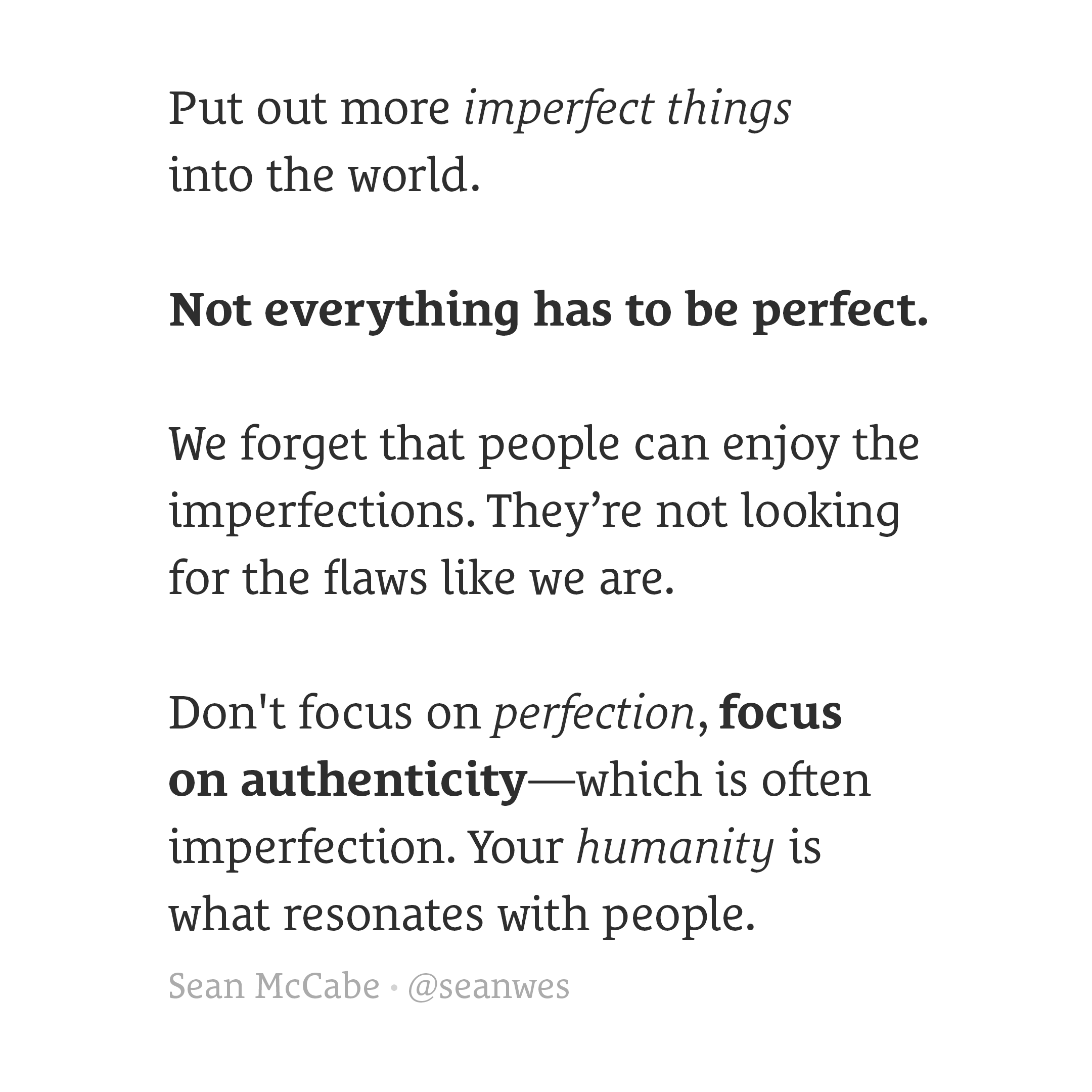 Not everything has to be perfect.