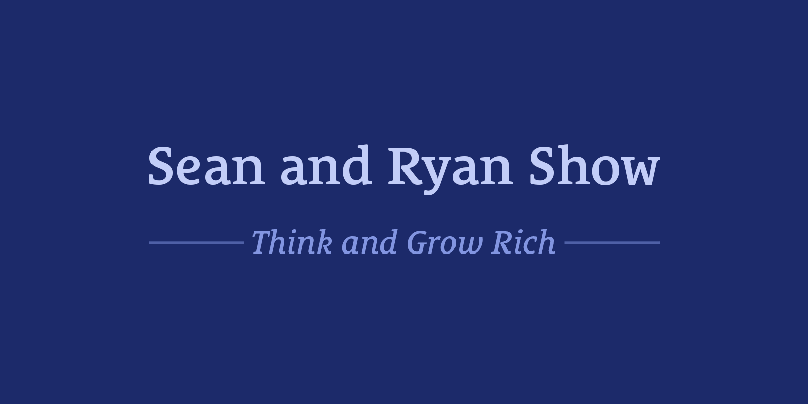 421: Sean and Ryan Show: Think and Grow Rich – Chapter 7: Organized Planning