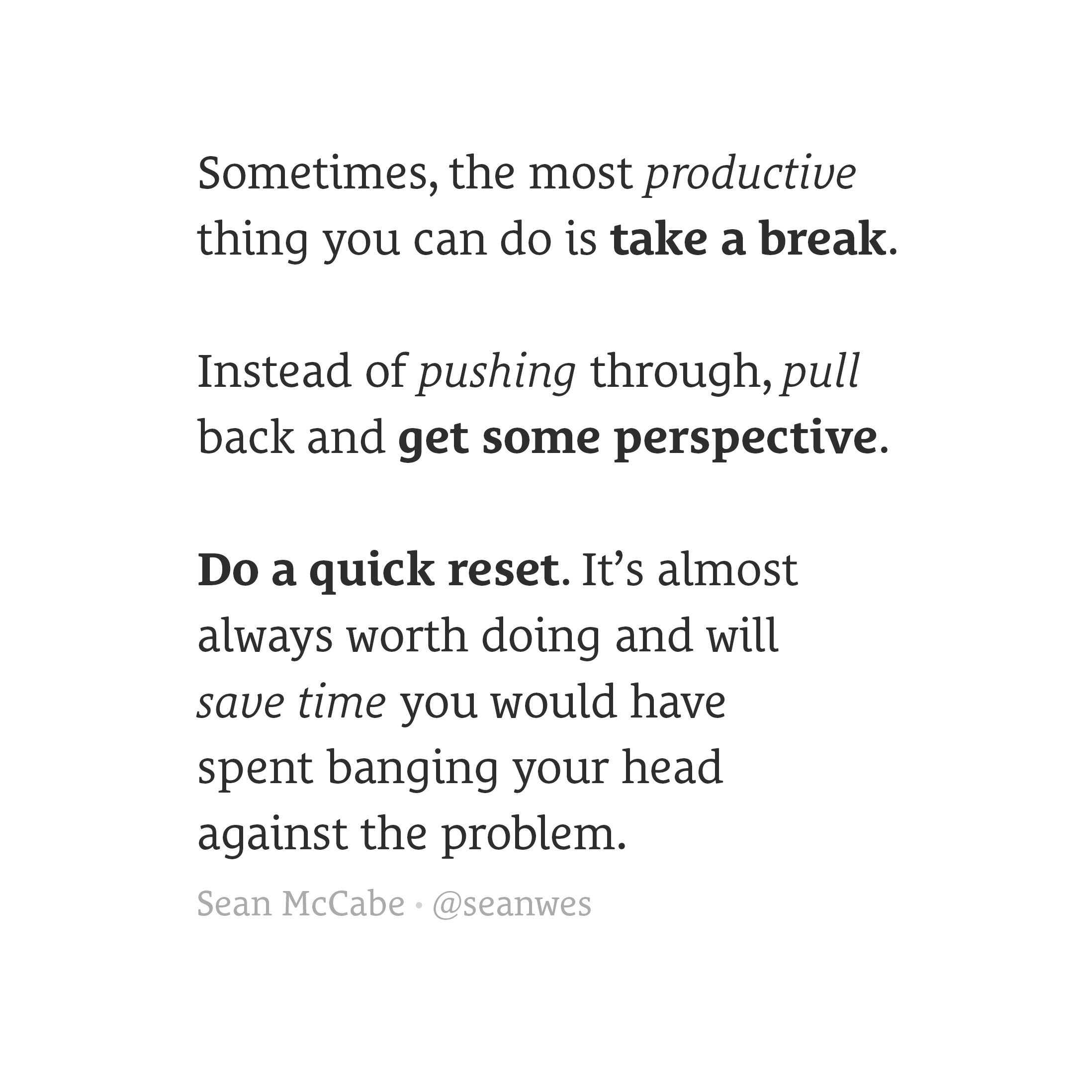 Sometimes, the most productive thing you can do is take a break.