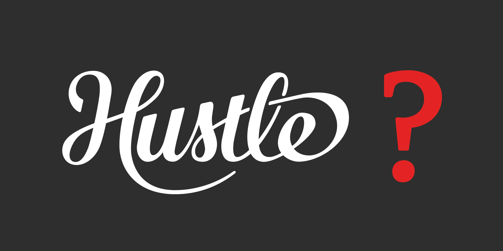 Let's Talk About Hustle