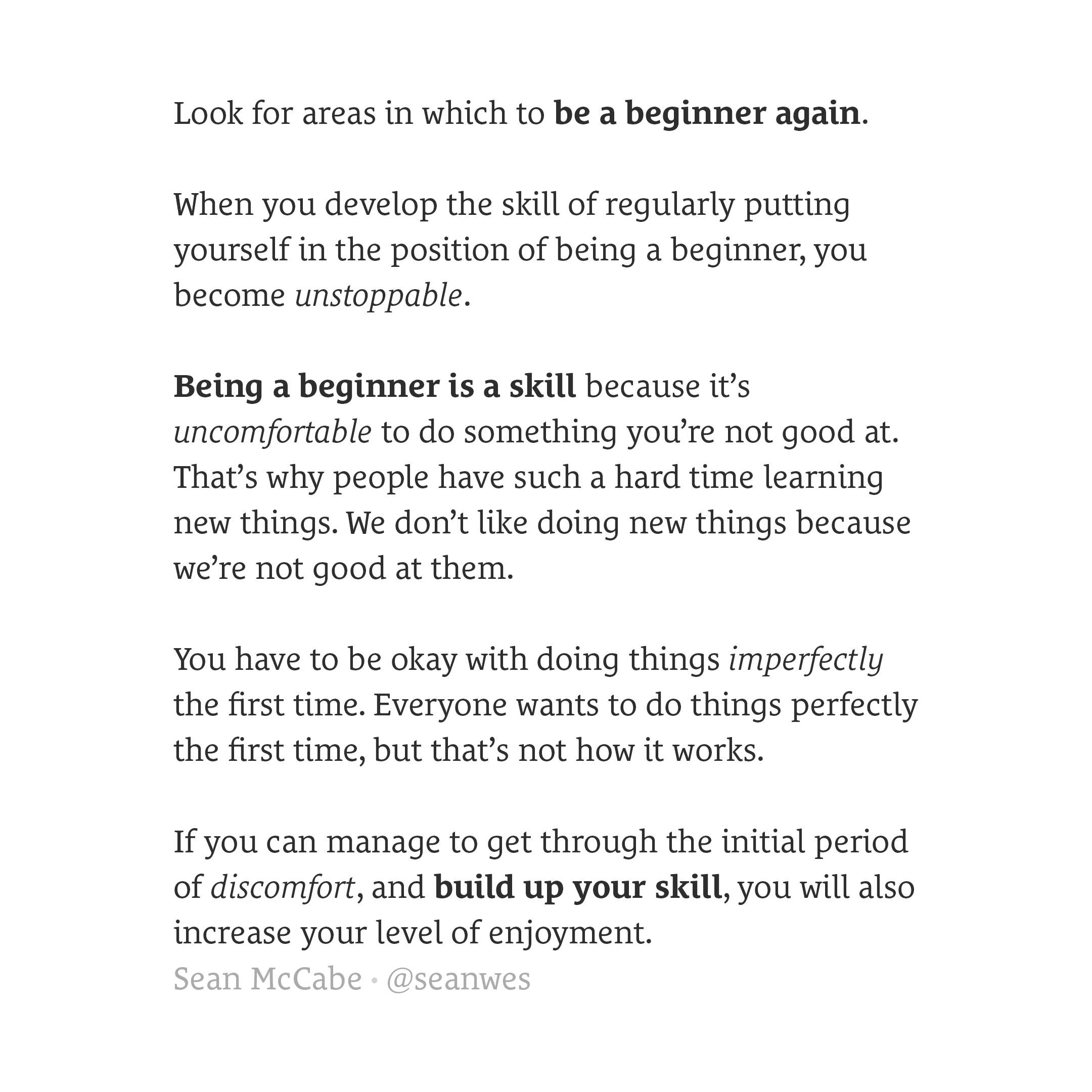 Be a beginner again.