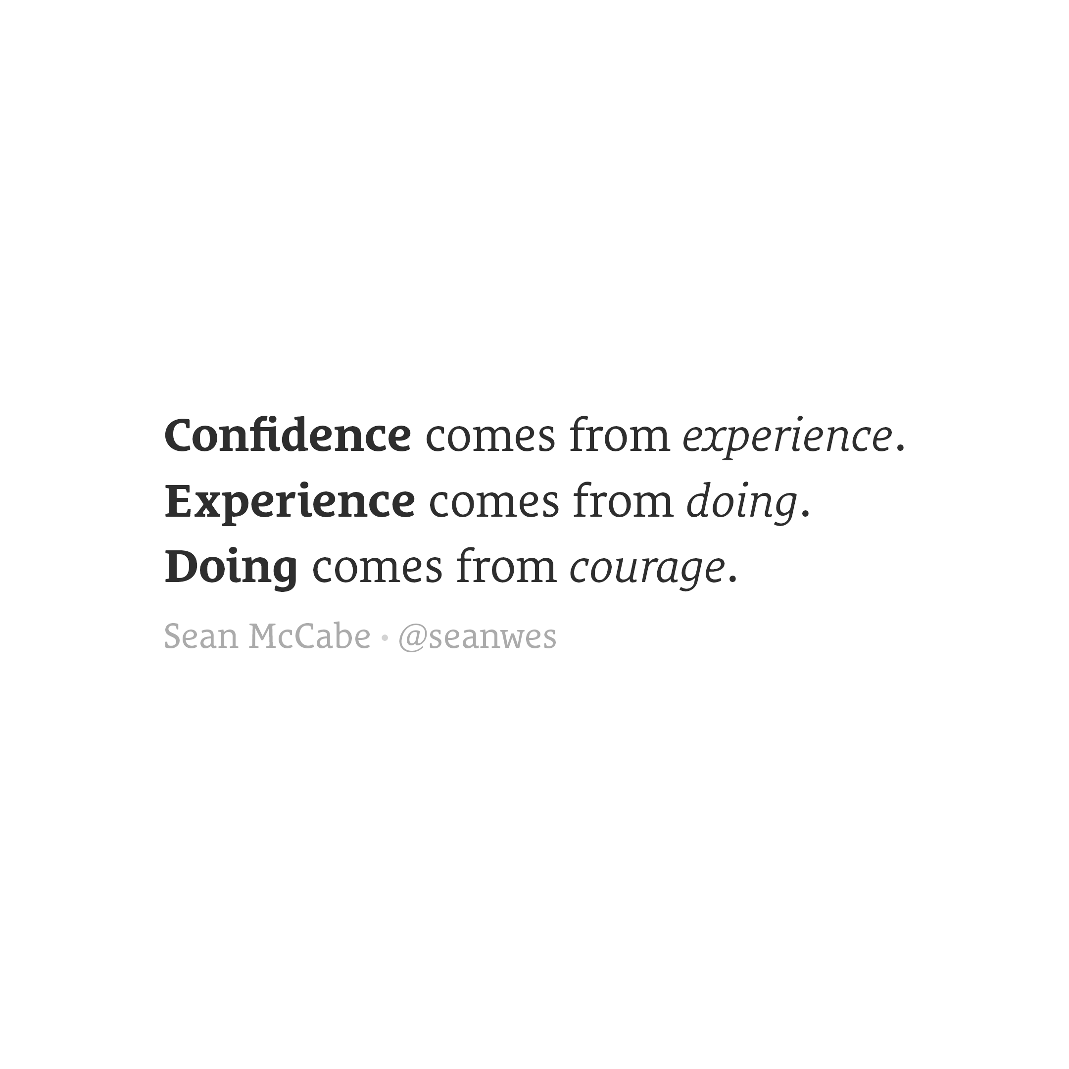 Confidence starts with courage.