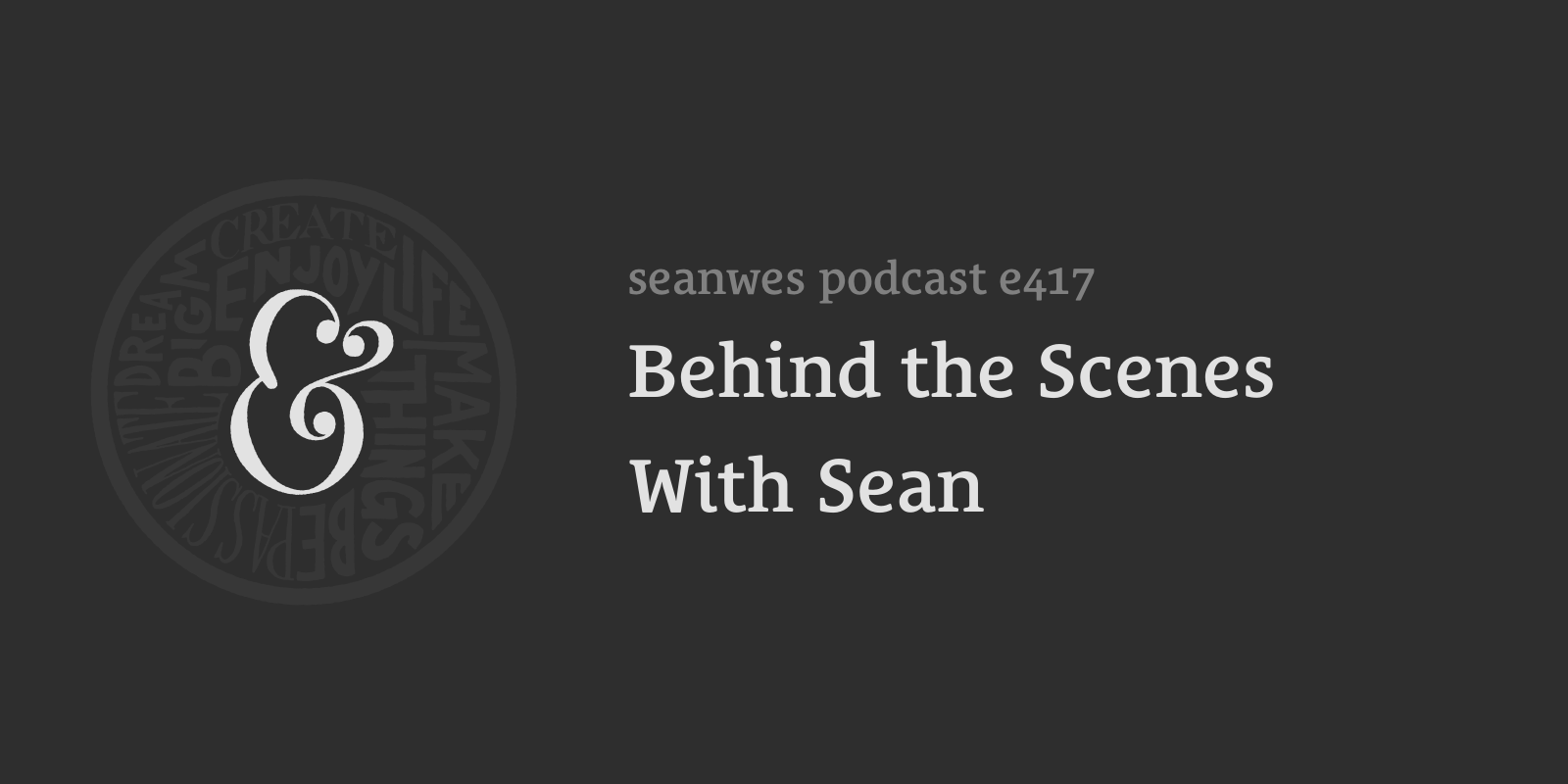 Behind the Scenes With Sean
