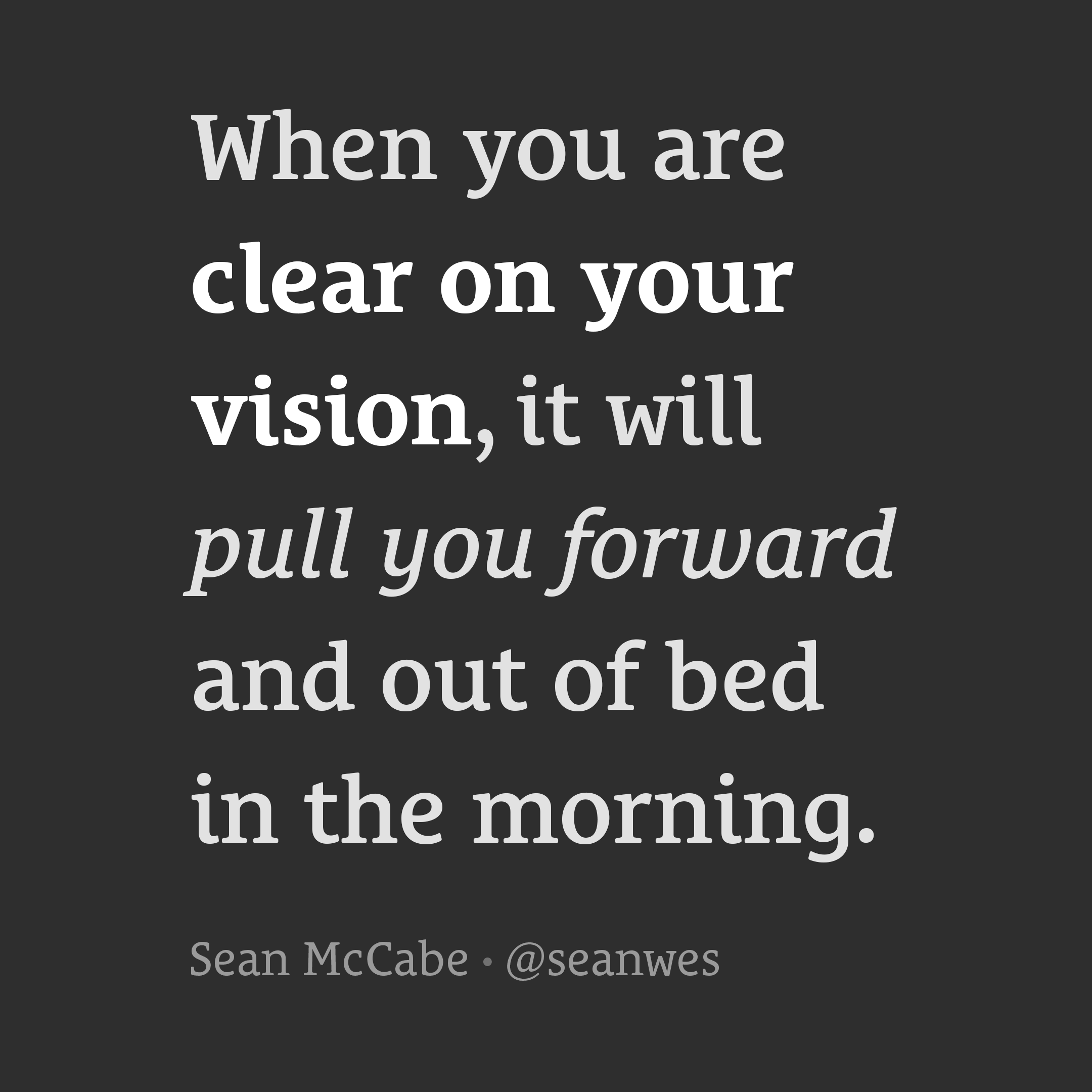 When you are clear on your vision.