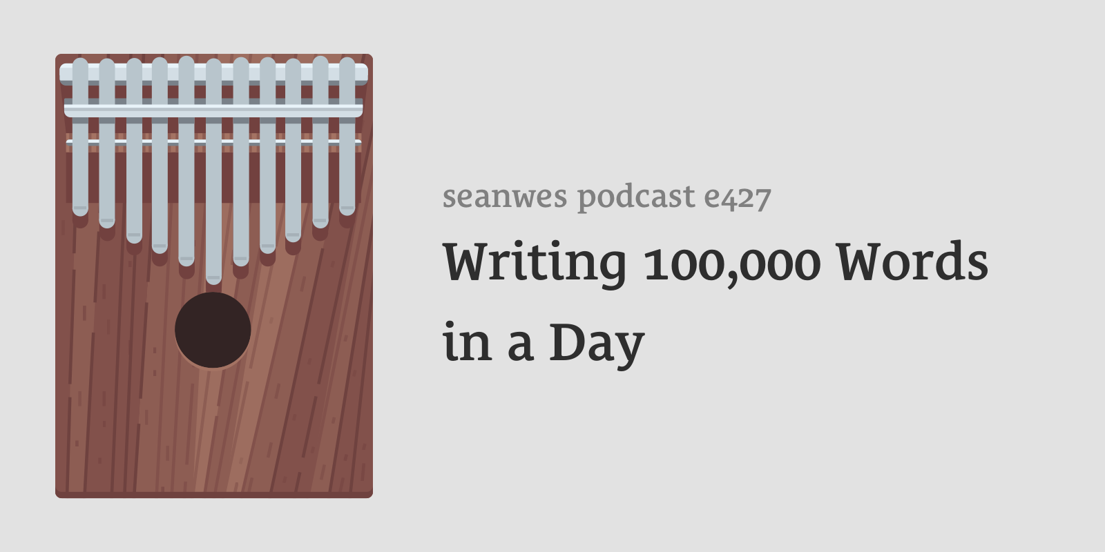 427: Writing 100,000 Words in a Day