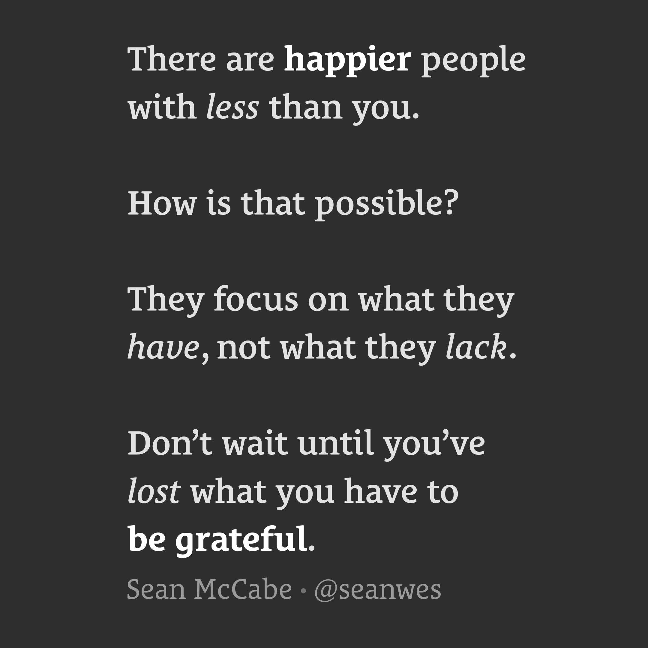 Happier people with less.