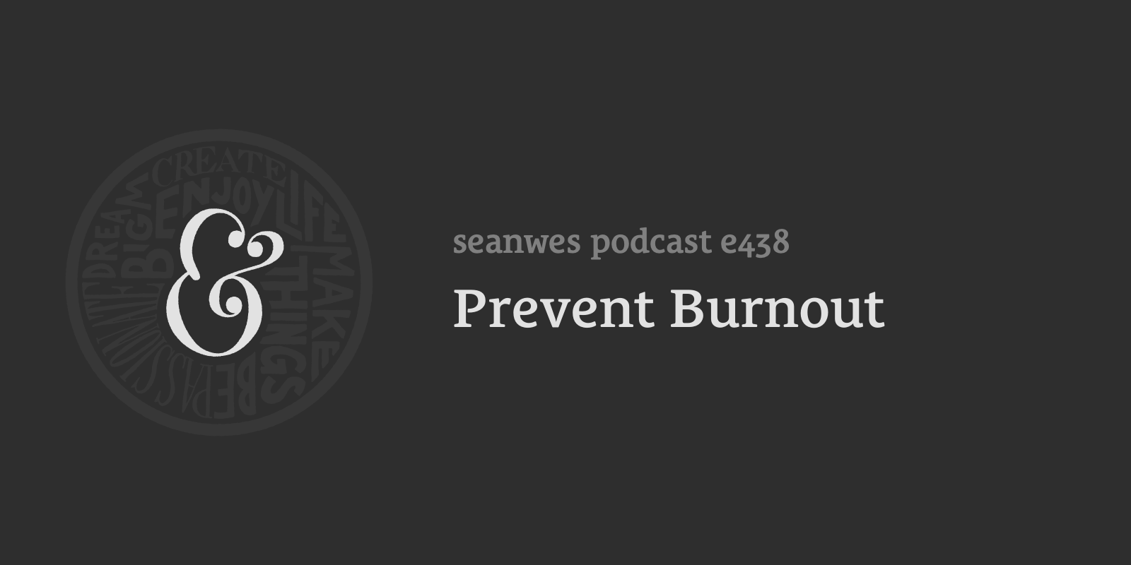 seanwes podcast: Prevent Burnout
