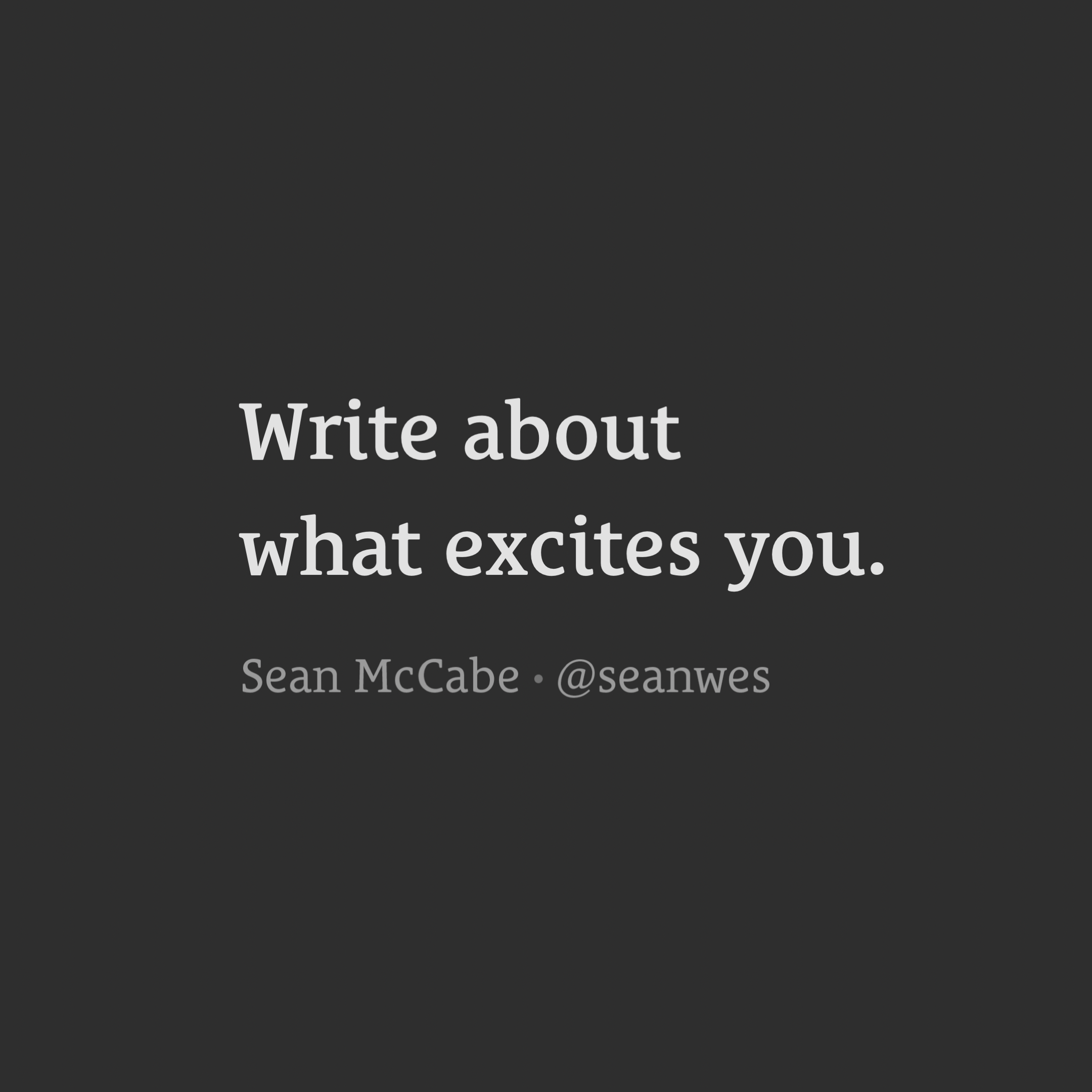 Write About What Excites You