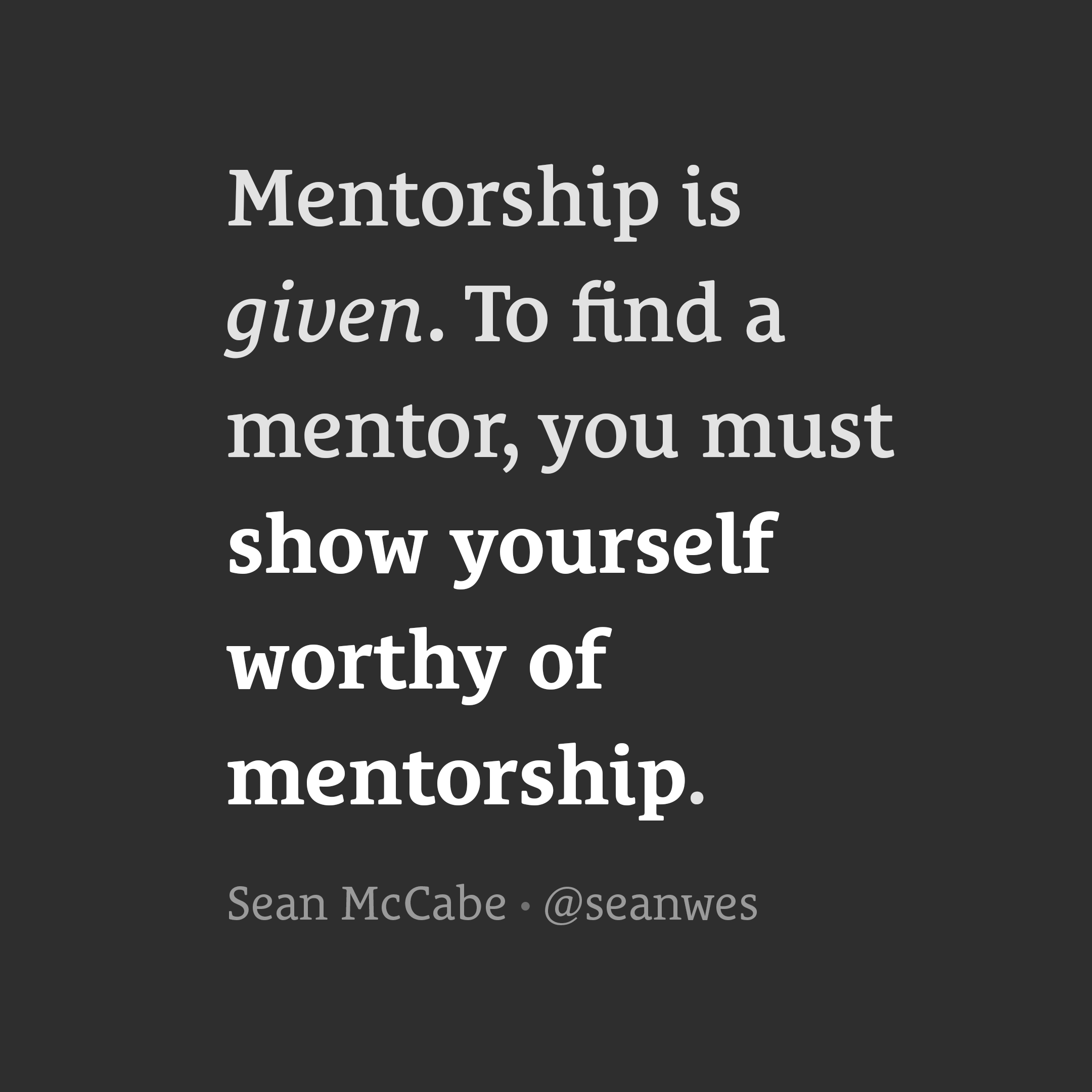 Mentorship is Given