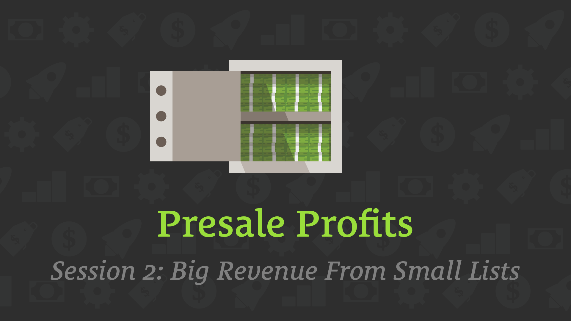 Presale Profits - Session 2: Big Revenue From Small Lists