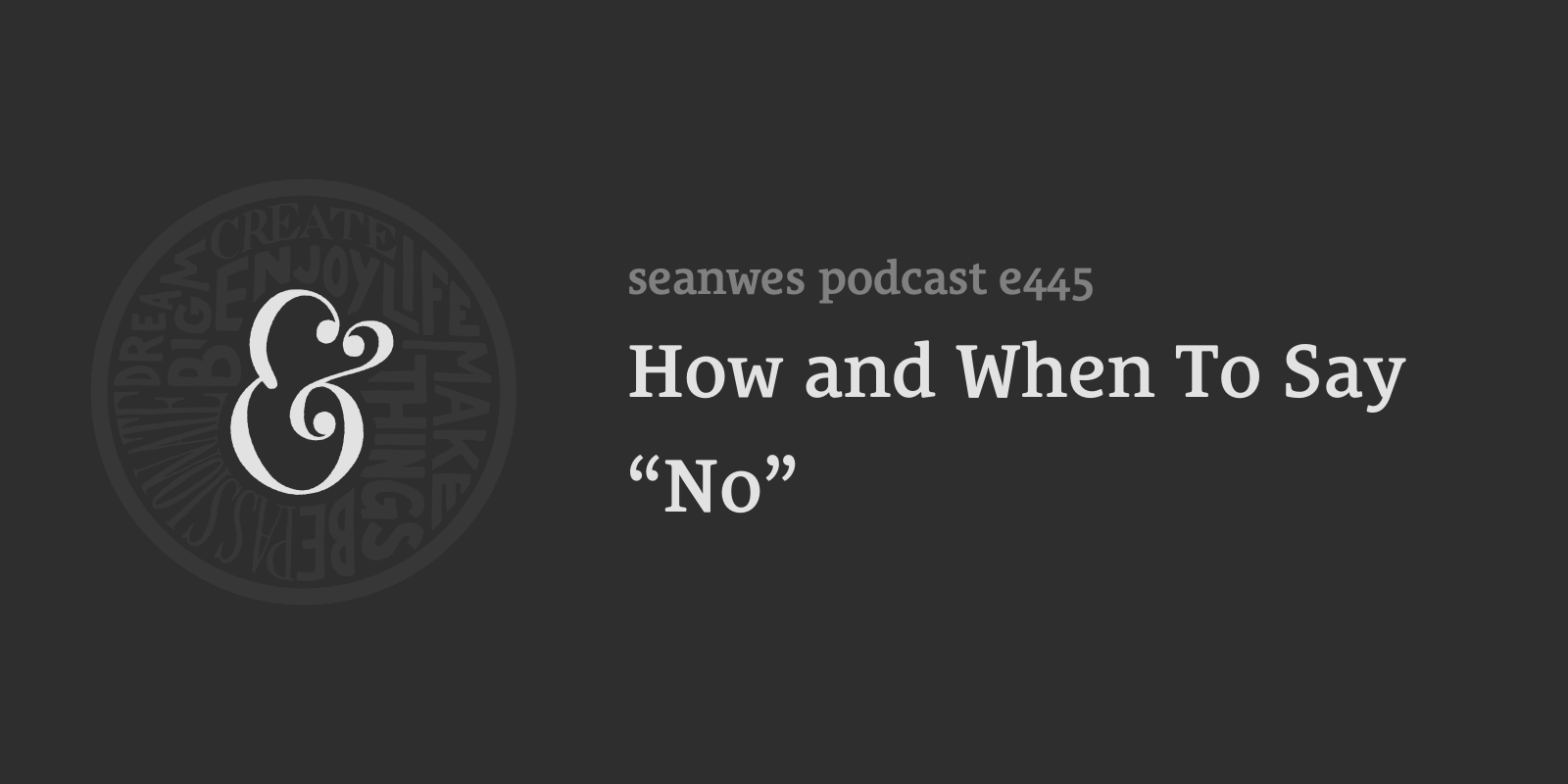 "seanwes podcast: How and When To Say ""No"""