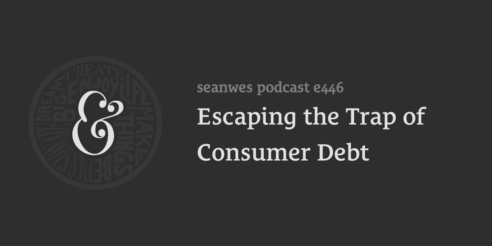 seanwes podcast: Escaping the Trap of Consumer Debt