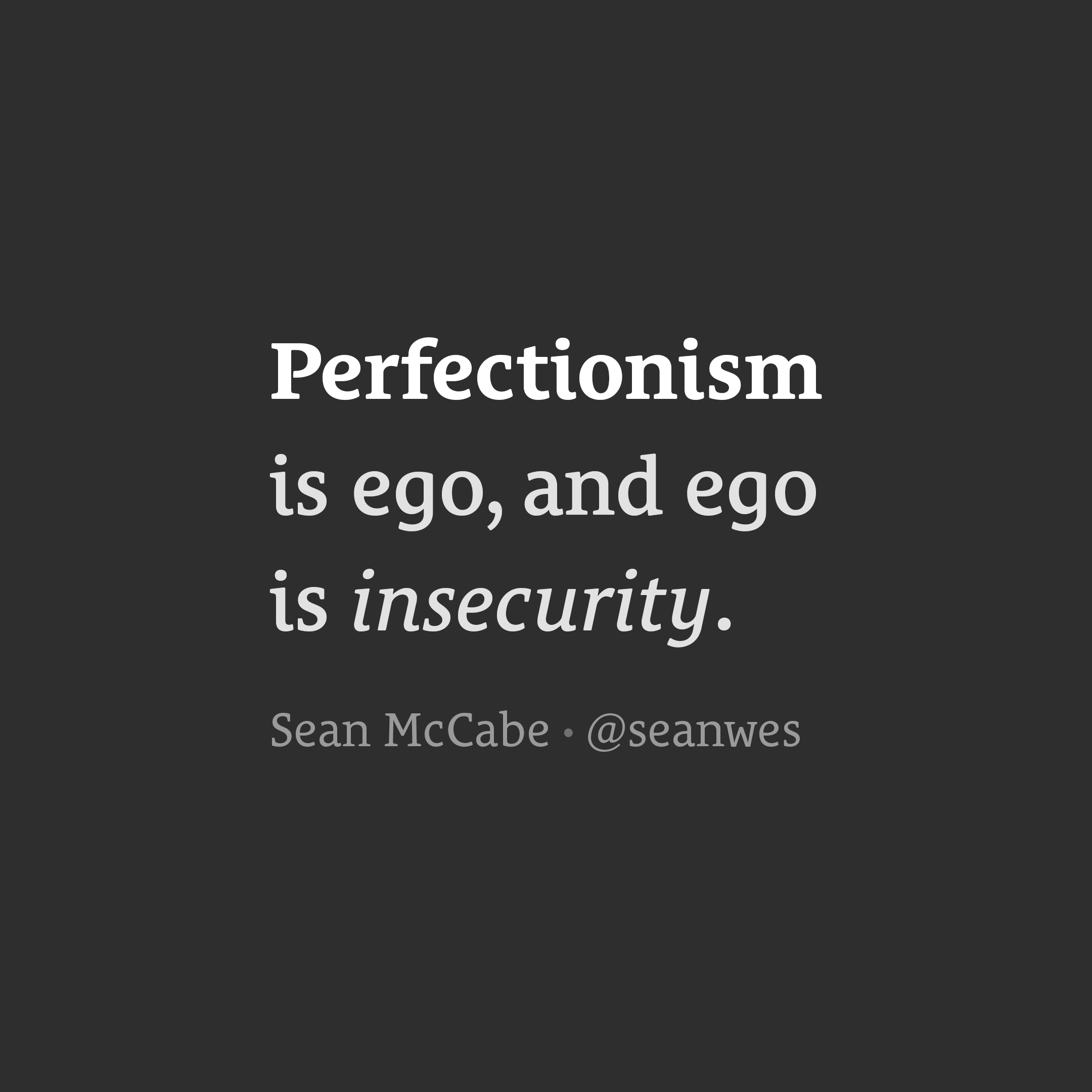 Perfectionism Is Ego