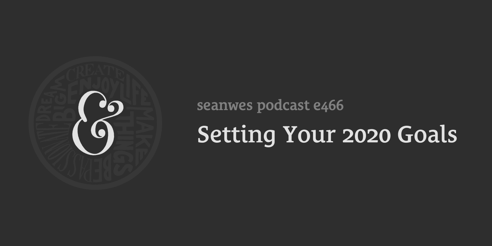 seanwes podcast: Setting Your 2020 Goals