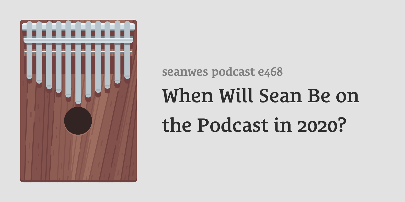 When Will Sean Be on the Podcast in 2020?