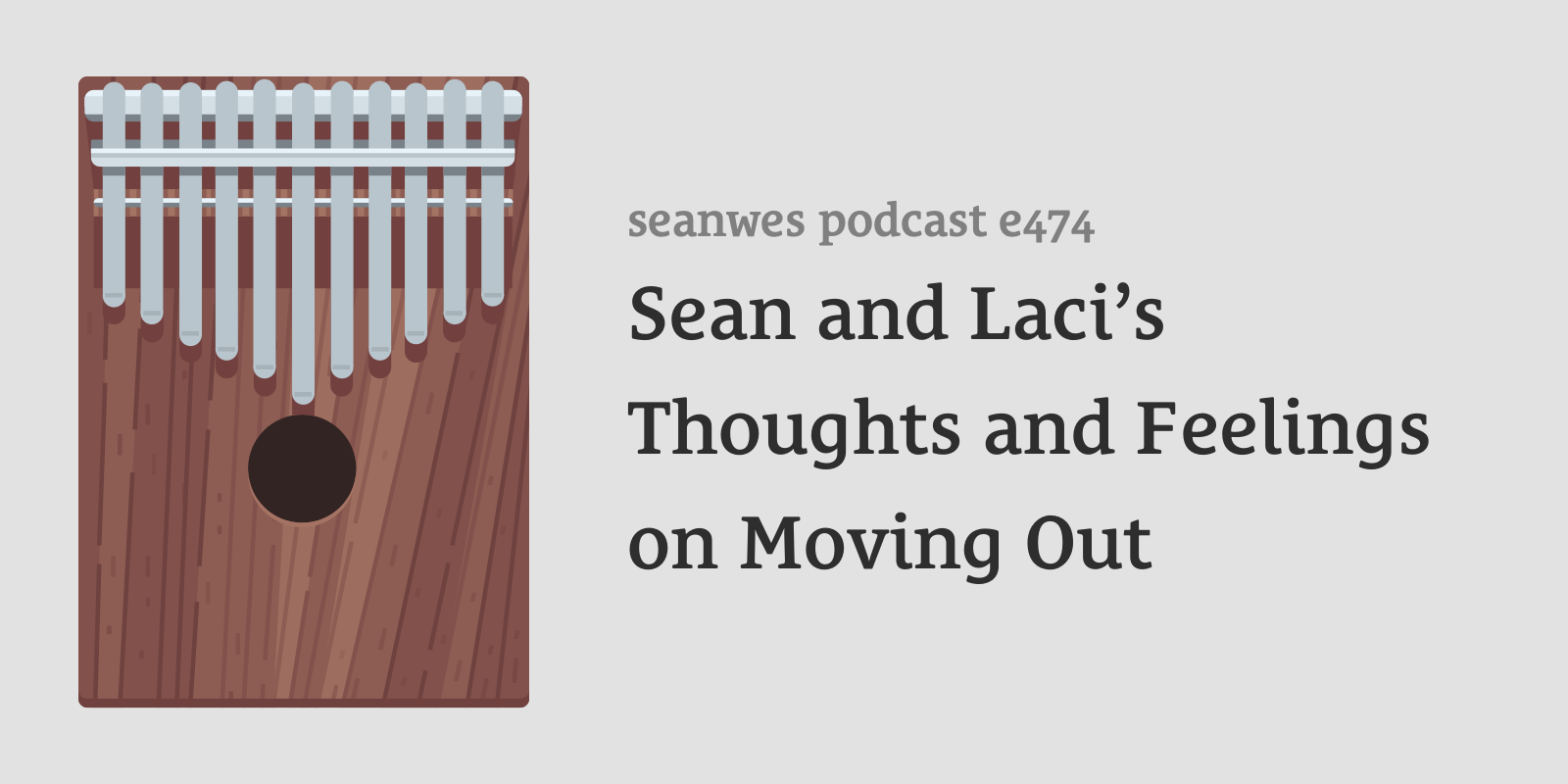 Sabbatical Episode: Sean and Laci's Thoughts and Feelings on Moving Out