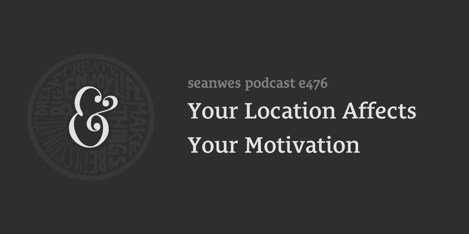 Your Location Affects Your Motivation